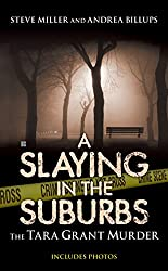 A Slaying in the Suburbs: The Tara Grant Murder (Berkley True Crime)