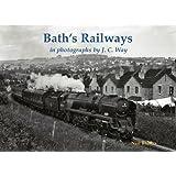 Bath's Railways in photographs by J.C. Way