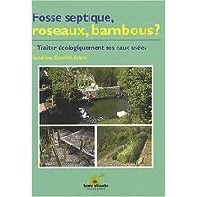 Fosse septique, roseaux, bambous? -- Traiter écologiquement ses eaux usées