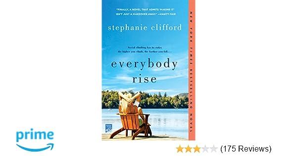 Everybody Rise: A Novel: Stephanie Clifford: 9781250077509: Amazon