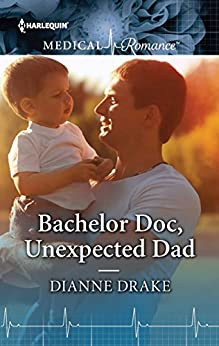Bachelor Doc, Unexpected Dad by [Drake, Dianne]