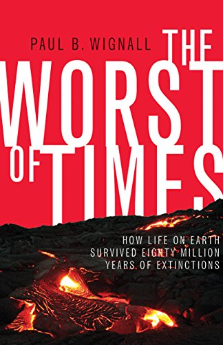 The Worst of Times: How Life on Earth Survived Eighty Million Years of Extinctions cover