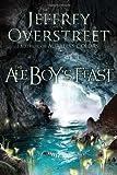 The Ale Boy's Feast, Jeffrey Overstreet, 1400074681