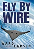 Fly by Wire, Ward Larsen, 1933515864