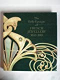 img - for The Belle Epoque of French Jewellery, 1850-1910: Jewellery Making in Paris, 1850-1910 book / textbook / text book