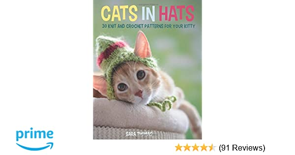 Cats In Hats 30 Knit And Crochet Hat Patterns For Your Kitty Sara