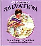 Teach Me about Salvation, L. J. Sattgast and Jan Elkins, 0880703830