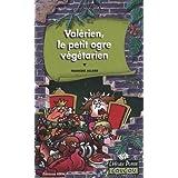 Valerien Petit Ogre Vege 6