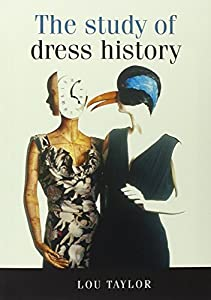 The Study of Dress History by Lou Taylor (2002-05-03)