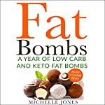 Fat Bombs: A Year of Low Carb and Keto Fat Bombs | Michelle Jones