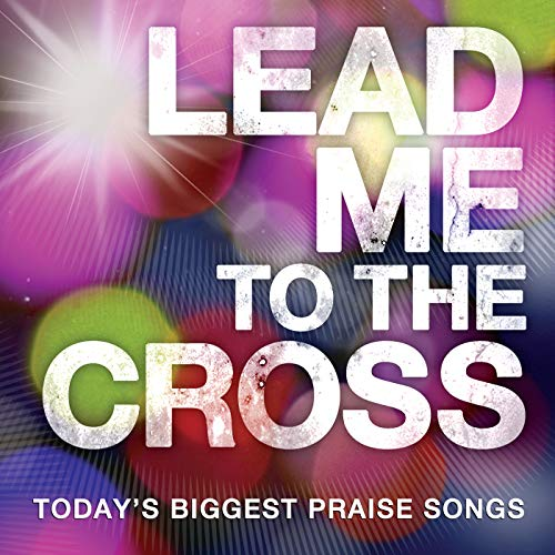 Lead Me To The Cross (Lead Me To The Cross Hillsong United)