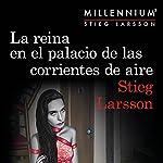 La reina en el palacio de las corrientes de aire (Serie Millennium 3)   Juan José Ortega Román - translator,Stieg Larsson,Martin Lexell - translator