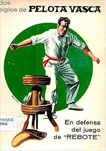 """DOS SIGLOS DE PELOTA VASCA. En defensa del juego de """"Rebote ..."""