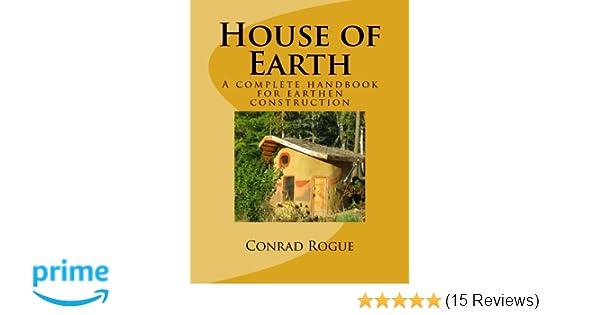House of Earth: A complete handbook for earthen construction ...