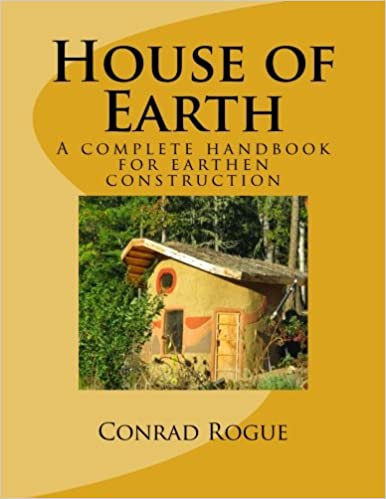 House of Earth: A complete handbook for earthen construction ...
