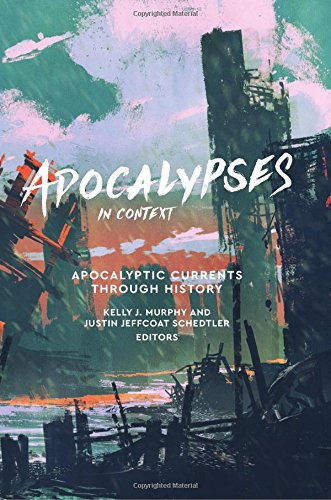 Current History - Apocalypses in Context: Apocalyptic Currents Through History