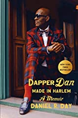 """NEW YORK TIMES BESTSELLER • """"DapperDan is a legend, an icon, a beacon of inspiration to many in the Black community. His story isn't just about fashion. It's about tenacity, curiosity, artistry, hustle, love, and a singular determination to ..."""