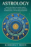 Astrology: What You Need to Know About the 12