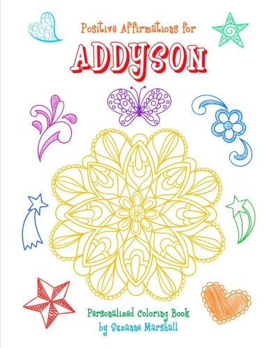 Positive Affirmations for Addyson: Personalized Book & Coloring Book with Positive Affirmations for Kids (Affirmations for Kids, Coloring Books for Kids, Personalized Books, Gifts for Kids) pdf epub