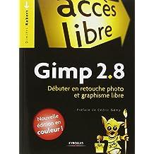 GIMP 2.8 : DÉBUTER EN RETOUCHE PHOTO ET EN GRAPHISME LIBRE