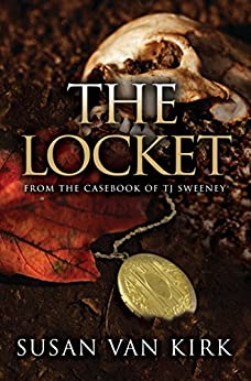The Locket: From the Casebook of TJ Sweeney by [Van Kirk, Susan]