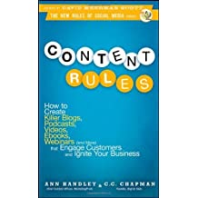 Content Rules: How to Create Killer Blogs, Podcasts, Videos, Ebooks, Webinars (And More) That Engage Customers and Ignite Your Business (New Rules Social Media Series) [Hardcover]