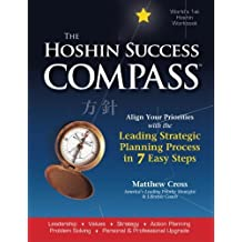 The Hoshin Success Compass: Set Your Priorities Straight with the Strategic Alignment Process of the World's Best Companies (Volume 1) by Cross, Mr. Matthew(April 18, 2012) Paperback