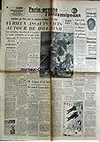PARIS PRESSE L'INTRANSIGEANT du 18/01/1952 - MAURICE CHEVALIER - MAC LEN ET BURGESS SERAIENT EN PRISON A MOSCOU - FURIEUX ASSAUTS VIETS AUTOUR DE HAO-BINH - JUIN SE DECLARE SATISFAIT DE SES ENTRETIENS AUX U.S.A. - LE PLAN VICHINSKI - CHURCHILL - EDGAR FAURE DEVANT L'ASSEMBLEE - LE COMTE DE DALKEITH ET LA FAMILLE ROYALE A SANDRINGHAM - LE CARGO AGEN COULE - RECHERCHES SUSPENDUES POUR LE PENSYLVANIA - LNODRES ACCLAME CARLSEN - L'IMPRESARIO DE GRACIA FIELDS ARRETE PAR LES RUSSES - BAGARRE A TUNIS
