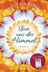 Über uns der Himmel: Roman (German Edition)