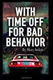 With Time off for Bad Behavior, Marc Sotkin, 1463650477