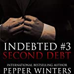 Second Debt: Indebted, Book 3 | Pepper Winters
