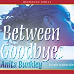 Between Goodbyes | Anita Bunkley