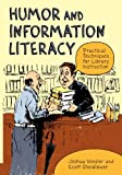 Humor and Information Literacy, Scott Sheidlower and Joshua Vossler, 1598845322