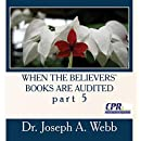 When the Believers' Books are Audited part 5