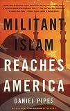 Militant Islam Reaches America, Daniel Pipes, 0393325318