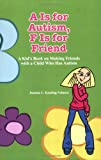 A Is for Autism, F Is for Friend, Joanna L. Keating-Velasco, 1931282439