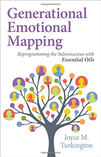 Generational Emotional Mapping: Reprogramming the Subconscious with Essential Oils [Turkington, Joyce M] (Tapa Blanda)