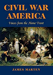 Civil War America: Voices from the Home Front (The North's Civil War)
