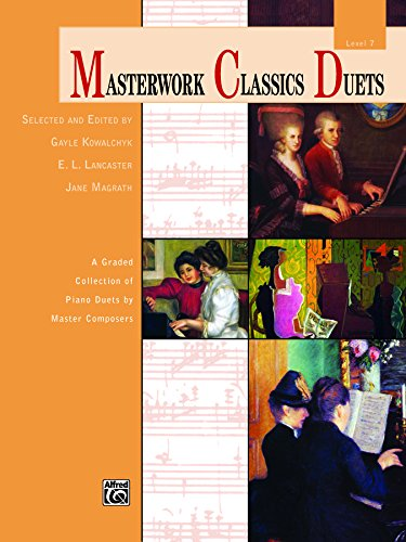 Masterwork Classics Duets, Level 7: A Graded Collection of Late Intermediate Piano Duets by