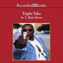 Triple Take Audiobook by Y. Blak Moore Narrated by Mark Damon Johnson