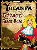 Yolanda, The Secret of the Black Rose