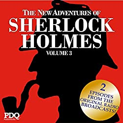 The New Adventures of Sherlock Holmes: The Golden Age of Old Time Radio, Vol. 3