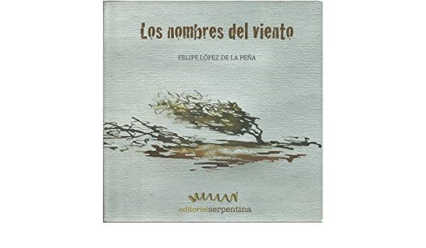 Los nombres del viento (Palabrario) eBook: Félipe López de la Peña ...