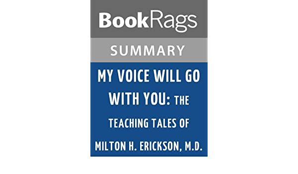Amazon summary study guide my voice will go with you the amazon summary study guide my voice will go with you the teaching tales of milton h erickson md by sidney rosen ebook bookrags kindle store fandeluxe Image collections