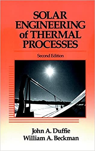 Solar engineering of thermal processes john a duffie william a solar engineering of thermal processes john a duffie william a beckman 9780471510567 amazon books fandeluxe Choice Image