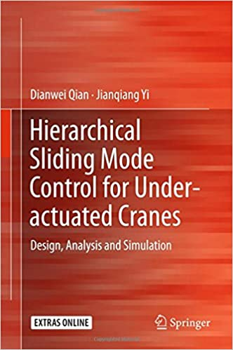 Read online Hierarchical Sliding Mode Control for Under-actuated Cranes: Design, Analysis and Simulation PDF