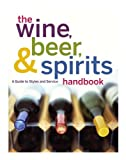 The Wine, Beer, and Spirits Handbook: A Guide to Styles and Service (Unbranded)
