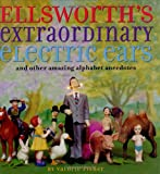 Ellsworth's Extraordinary Electric Ears, Valorie Fisher, 0689850301