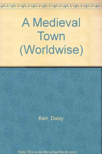 A Medieval Town (Worldwise)
