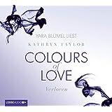 Colours of Love - Verloren: 3. Teil.